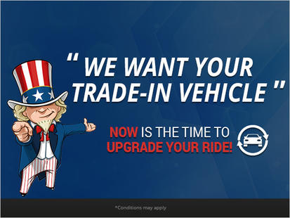 WE WANT YOUR TRADE-IN VEHICLE!