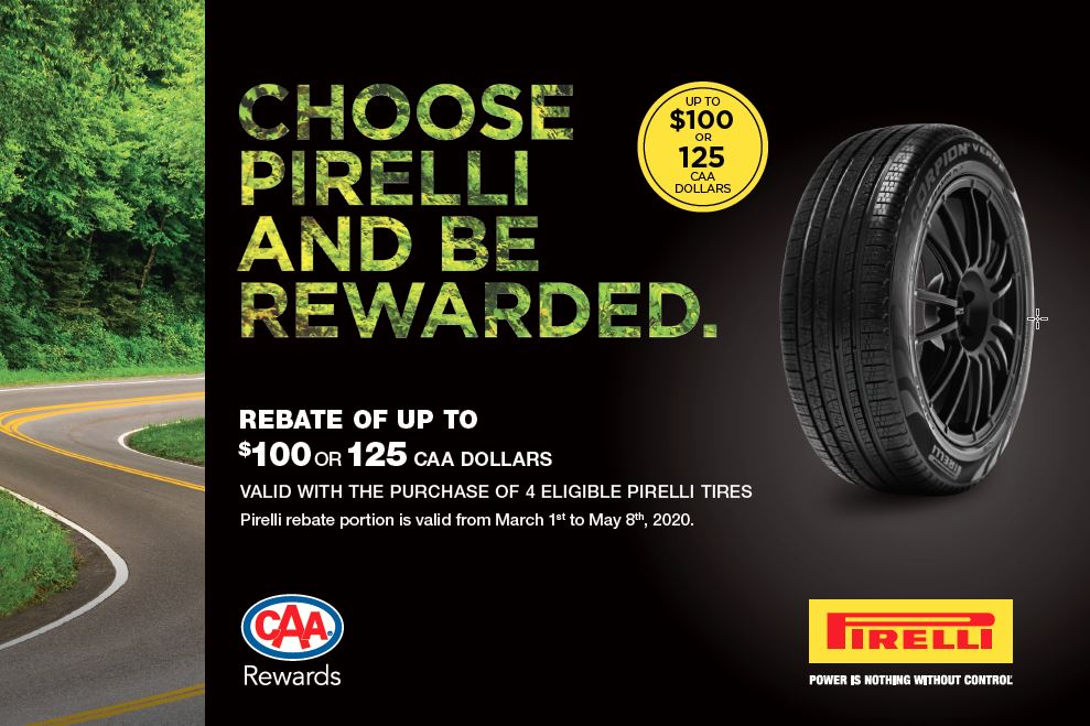 UP TO $100 PIRELLI REBATE OR $125 CAA DOLLARS